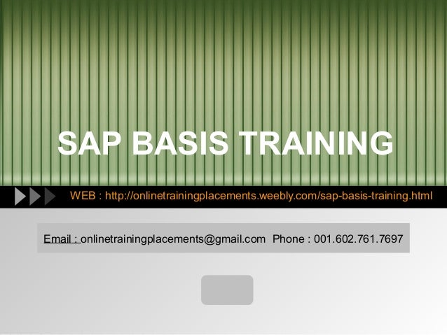 SAP BASIS TRAINING WEB : http://onlinetrainingplacements.weebly.com/sap-basis-training.html  Email : onlinetrainingplaceme...