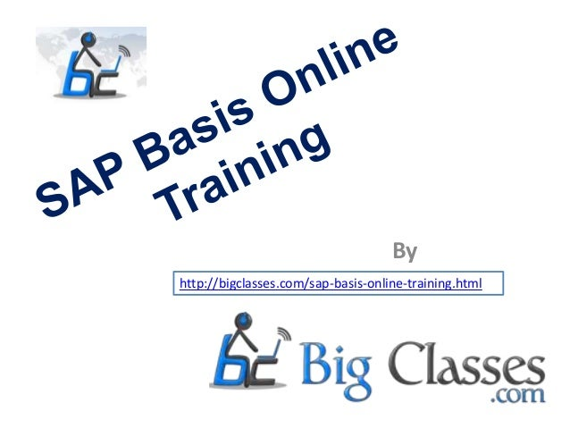 By http://bigclasses.com/sap-basis-online-training.html