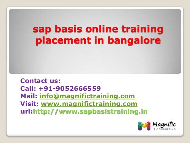 sap basis online training placement in bangalore Contact us: Call: +91-9052666559 Mail: info@magnifictraining.com Visit: w...