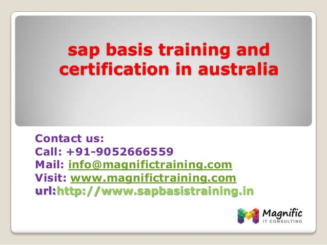 sap basis training and certification in australia Contact us: Call: +91-9052666559 Mail: info@magnifictraining.com Visit: ...