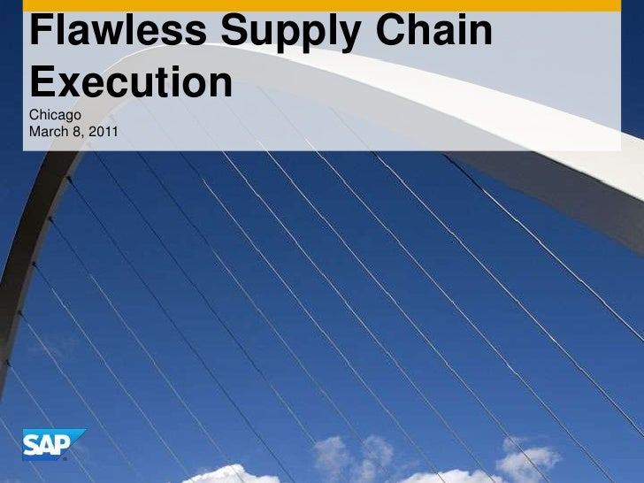 Flawless Supply Chain Execution<br />Chicago<br />March 8, 2011<br />