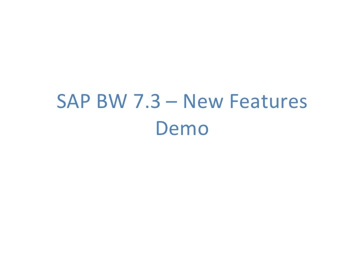 SAP BW 7.3 – New Features Demo
