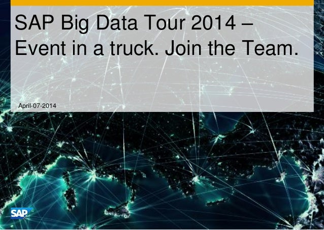 April-07-2014 SAP Big Data Tour 2014 – Event in a truck. Join the Team.