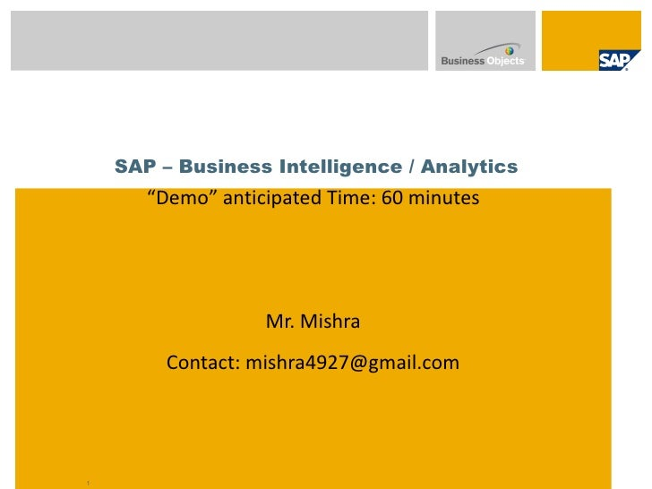 """SAP – Business Intelligence / Analytics       """"Demo"""" anticipated Time: 60 minutes                  SAP BIBO Learning Serie..."""