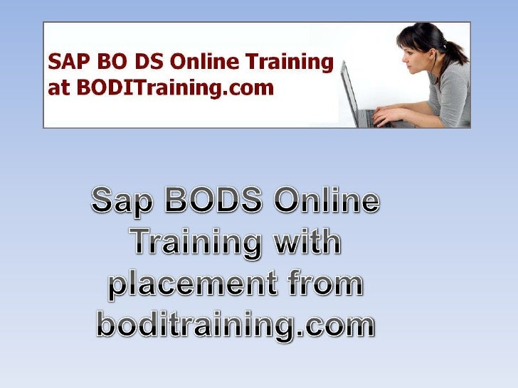 BODS / BODI Training Course  given by SAP Certified   Professional at BODI       Training.com