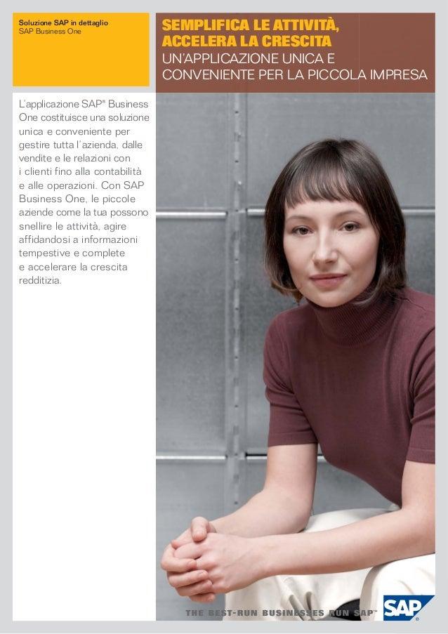 L'applicazione SAP® Business One costituisce una soluzione unica e conveniente per gestire tutta l'azienda, dalle vendite ...