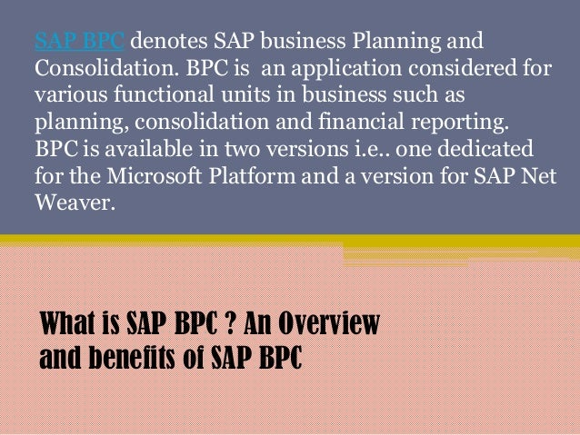 SAP BPC denotes SAP business Planning and Consolidation. BPC is an application considered for various functional units in ...