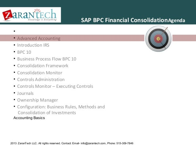 SAP BPC Financial ConsolidationAgenda • • • • • • • • • • • •  Advanced Accounting Introduction IRS BPC 10 Business Proces...