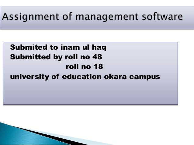 Submited to inam ul haq Submitted by roll no 48 roll no 18 university of education okara campus