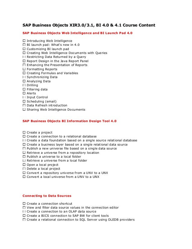 SAP Business Objects XIR3.0/3.1, BI 4.0 & 4.1 Course Content SAP Business Objects Web Intelligence and BI Launch Pad 4.0 I...