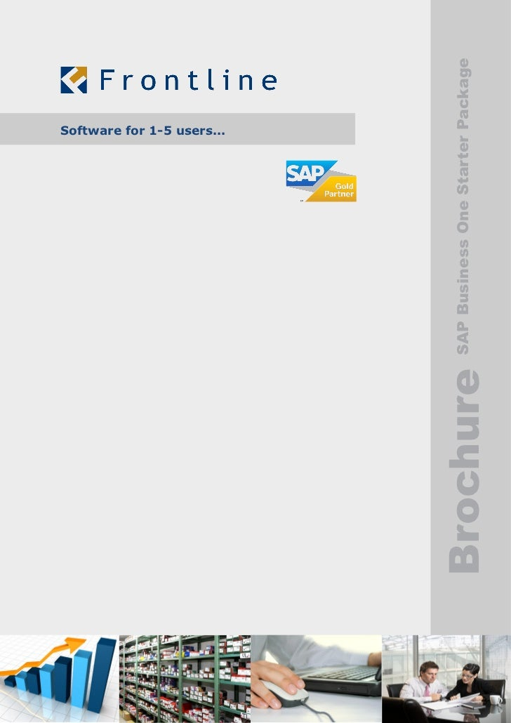Software for 1-5 users...           SAP Business One Starter PackageBrochure