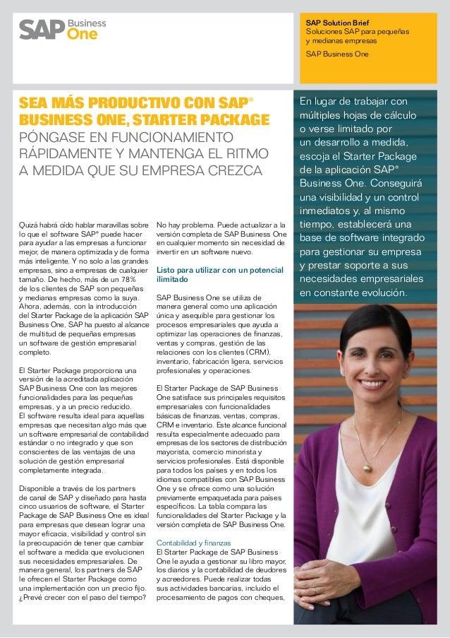 SAP Solution Brief Soluciones SAP para pequeñas ymedianas empresas SAP Business One Quizá habrá oído hablar maravillas so...