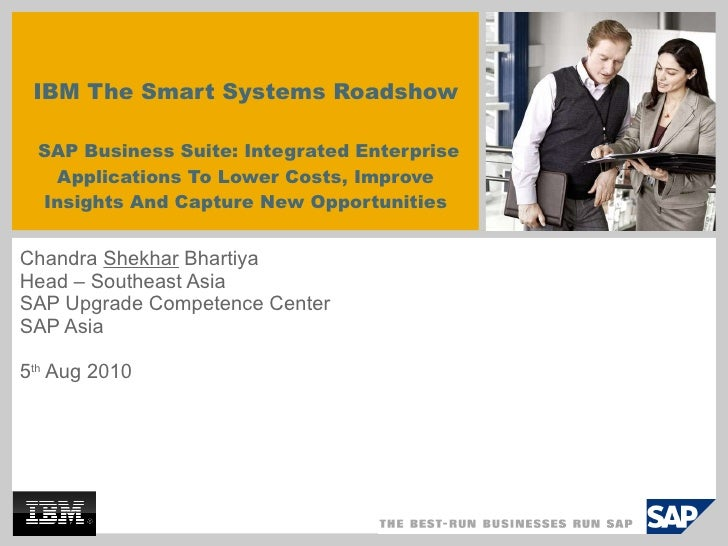 IBM The Smart Systems Roadshow   SAP Business Suite: Integrated Enterprise Applications To Lower Costs, Improve Insights...