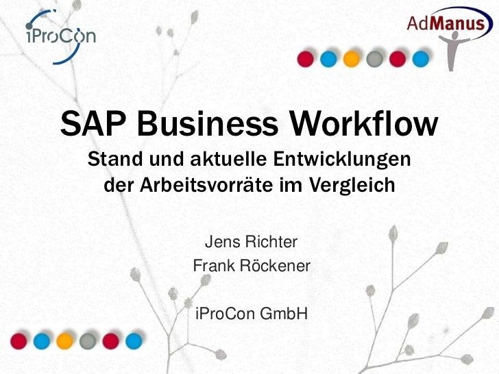 SAP Business Workflow Stand und aktuelle Entwicklungen  der Arbeitsvorräte im Vergleich            Jens Richter           ...