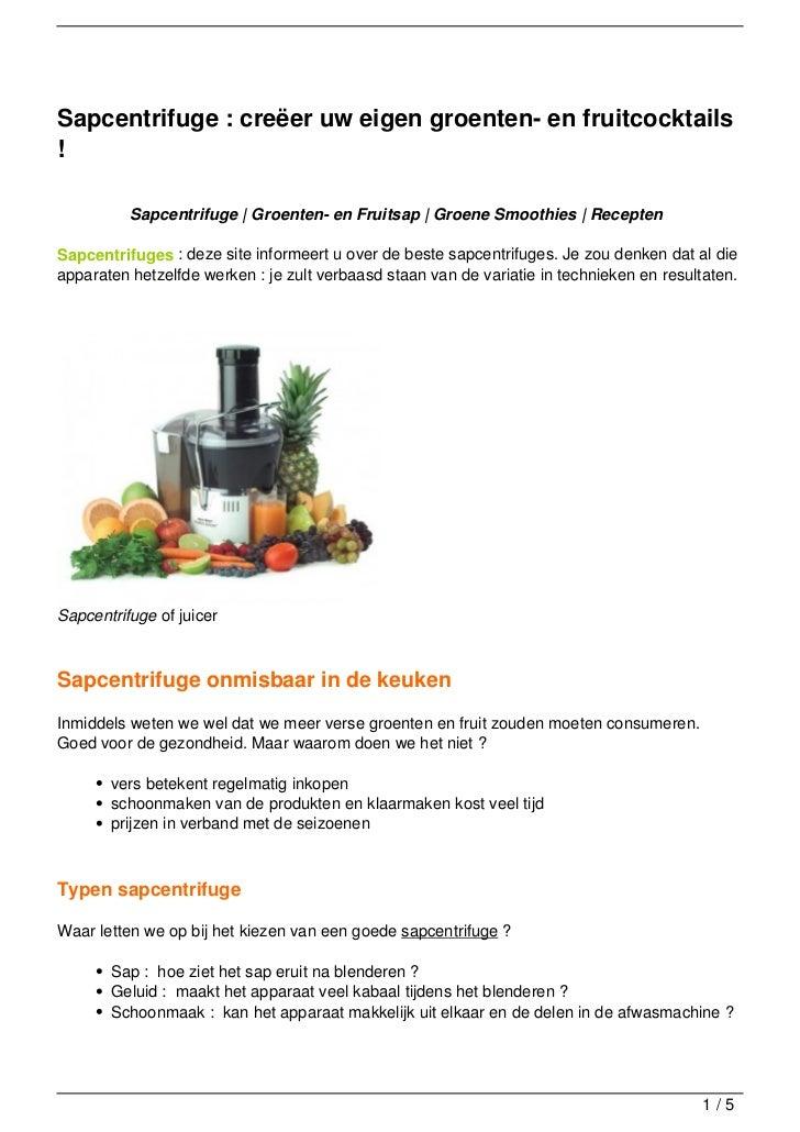 Sapcentrifuge : creëer uw eigen groenten- en fruitcocktails!          Sapcentrifuge   Groenten- en Fruitsap   Groene Smoot...
