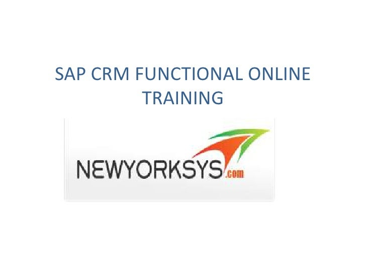 SAP CRM FUNCTIONAL ONLINE         TRAINING