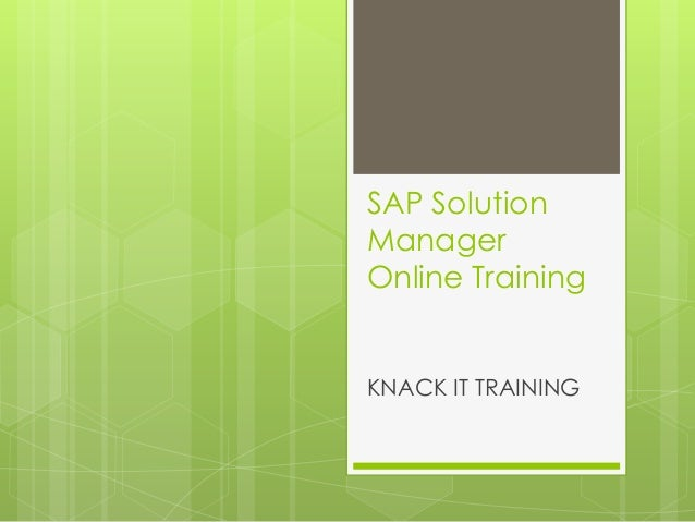 SAP Solution Manager Online Training KNACK IT TRAINING