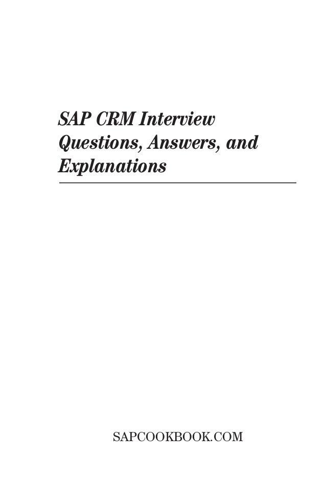 SAP CRM InterviewQuestions, Answers, andExplanations      SAPCOOKBOOK.COM