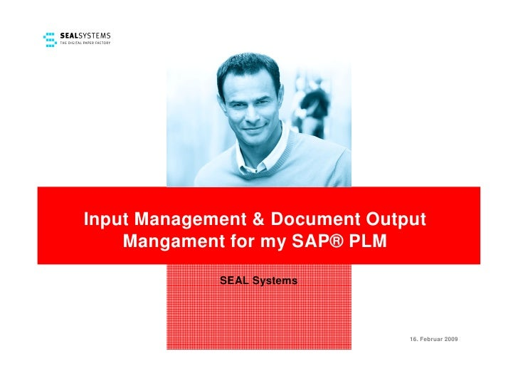 Input Management & Document Output     Mangament for my SAP® PLM               SEAL Systems                               ...