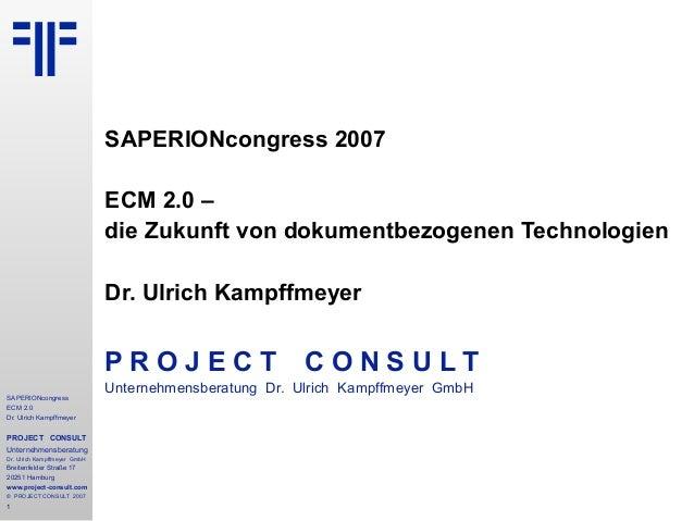 SAPERIONcongress 2007                              ECM 2.0 –                              die Zukunft von dokumentbezogene...