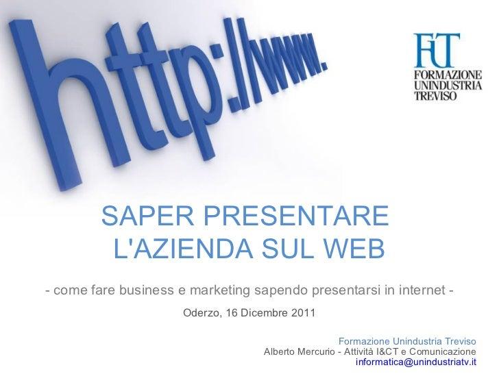 SAPER PRESENTARE  L'AZIENDA SUL WEB - come fare business e marketing sapendo presentarsi in internet - Oderzo, 16 Dicembre...