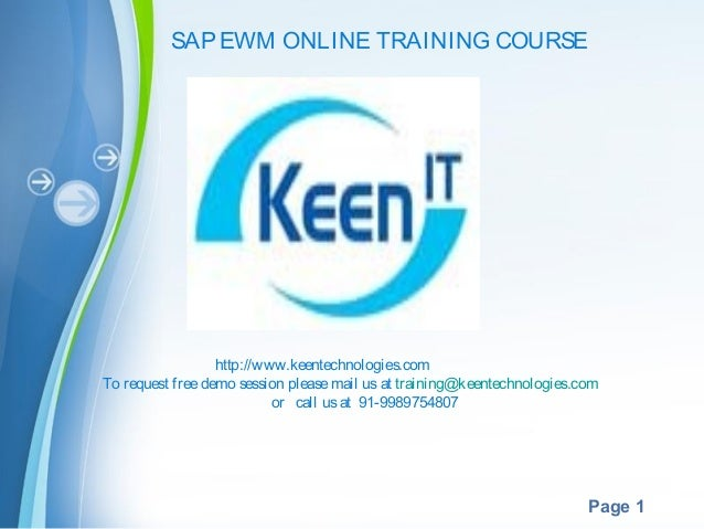 SAP EWM ONLINE TRAINING COURSE  http://www.keentechnologies.com To request free demo session please mail us at training@ke...