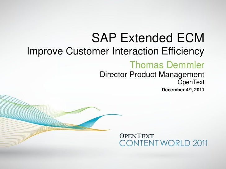 SAP Extended ECM - Improve Customer Interaction Efficiency