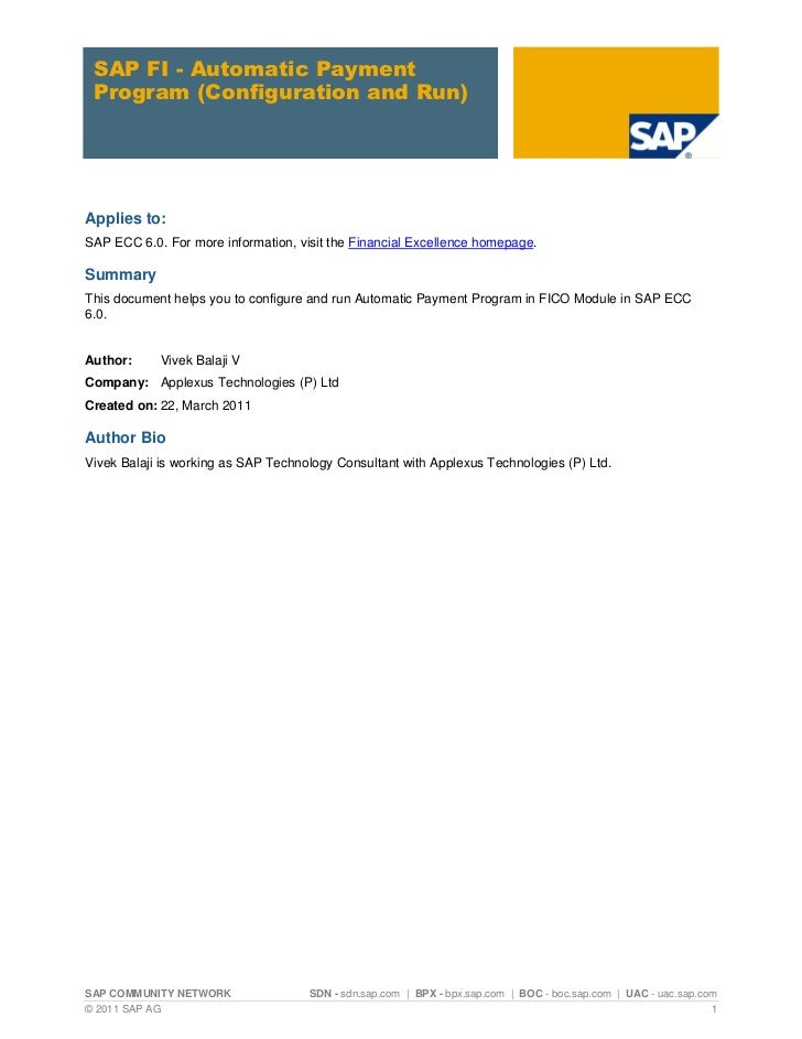 SAP FI - Automatic Payment Program (Configuration and Run)Applies to:SAP ECC 6.0. For more information, visit the Financia...