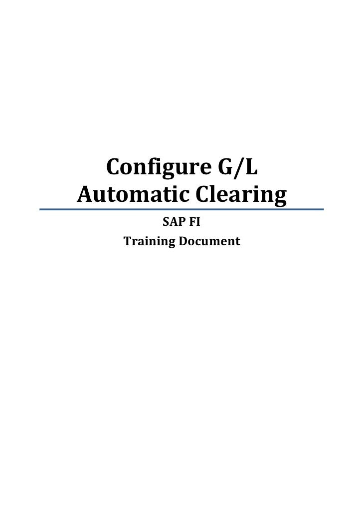 Configure G/LAutomatic Clearing         SAP FI   Training Document