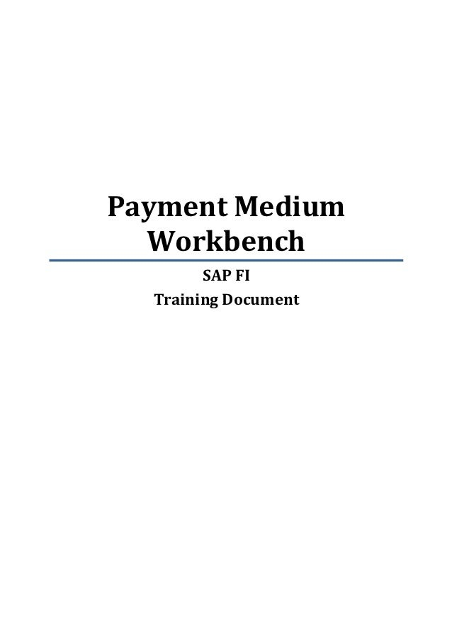Payment Medium  Workbench        SAP FI  Training Document