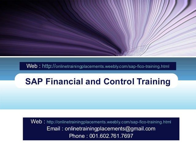 Web : http://onlinetrainingplacements.weebly.com/sap-fico-training.html  SAP Financial and Control Training  Web : http://...