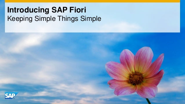 Introducing SAP Fiori Keeping Simple Things Simple