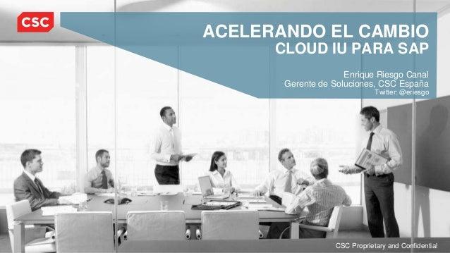 SAP Forum Madrid '13 - CSC - Acelerando el cambio