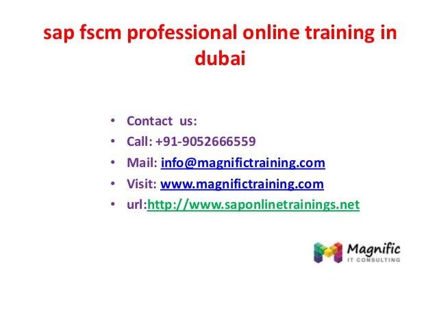 sap fscm professional online training in dubai • Contact us: • Call: +91-9052666559 • Mail: info@magnifictraining.com • Vi...