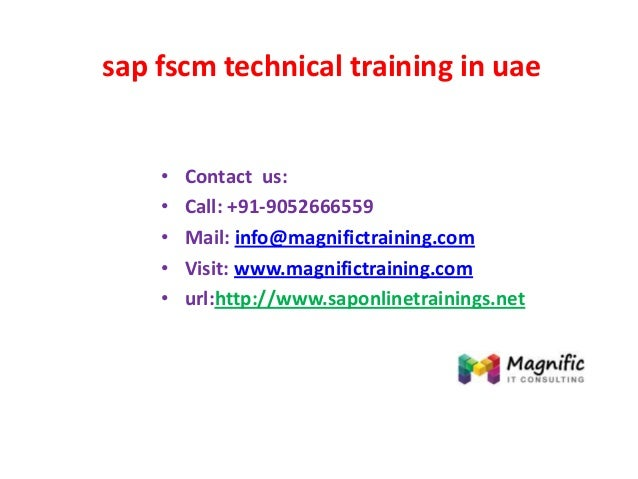 sap fscm technical training in uae • Contact us: • Call: +91-9052666559 • Mail: info@magnifictraining.com • Visit: www.mag...