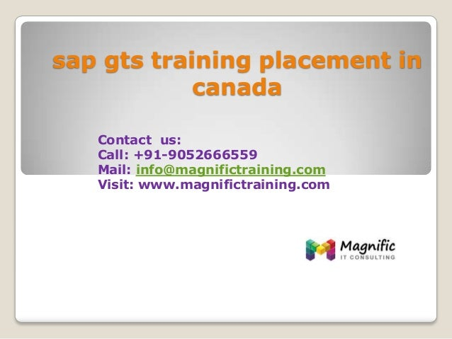 sap gts training placement in canada Contact us: Call: +91-9052666559 Mail: info@magnifictraining.com Visit: www.magnifict...