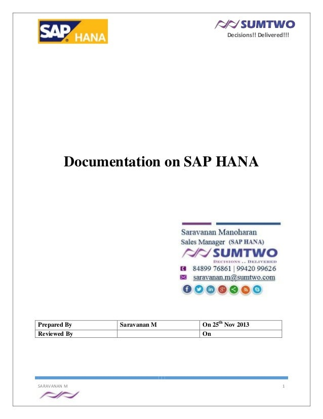 Decisions!! Delivered!!!  Documentation on SAP HANA  Prepared By Reviewed By  SARAVANAN M  Saravanan M  On 25th Nov 2013 O...