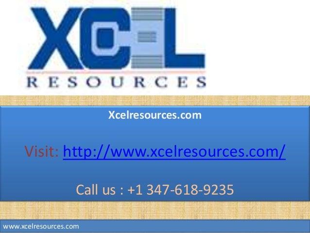 Xcelresources.com Visit: http://www.xcelresources.com/ Call us : +1 347-618-9235 www.xcelresources.com
