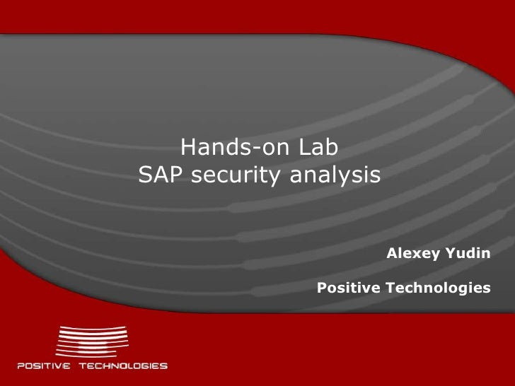 Hands-on LabSAP security analysis                        Alexey Yudin               Positive Technologies