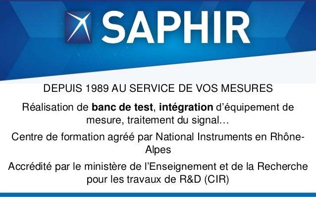 DEPUIS 1989 AU SERVICE DE VOS MESURES  Réalisation de banc de test, intégration d'équipement de mesure, traitement du sign...