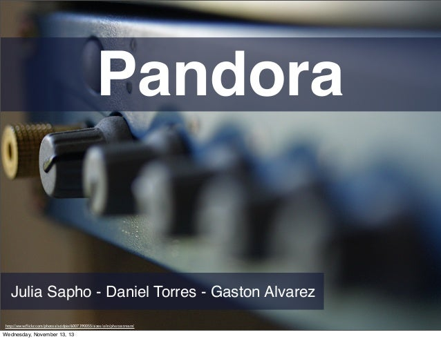 Pandora  Julia Sapho - Daniel Torres - Gaston Alvarez http://www.flickr.com/photos/acidpix/6007390055/sizes/o/in/photostrea...