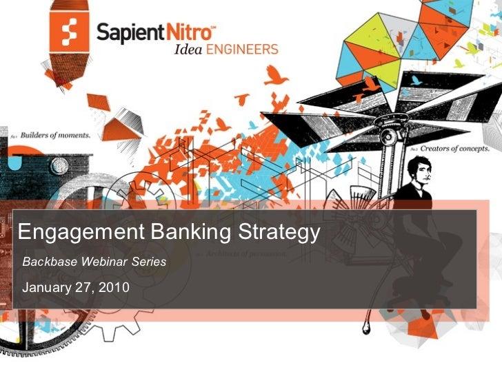 Engagement Banking StrategyBackbase Webinar SeriesJanuary 27, 2010