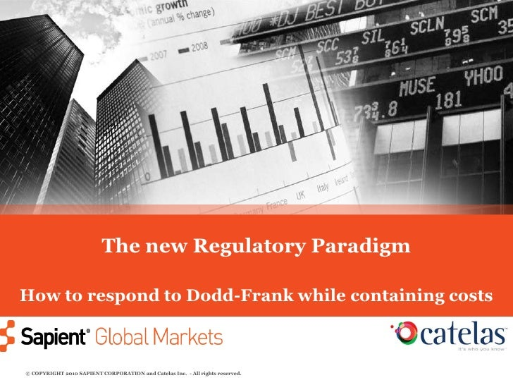 The new Regulatory ParadigmHow to respond to Dodd-Frank while containing costs<br />