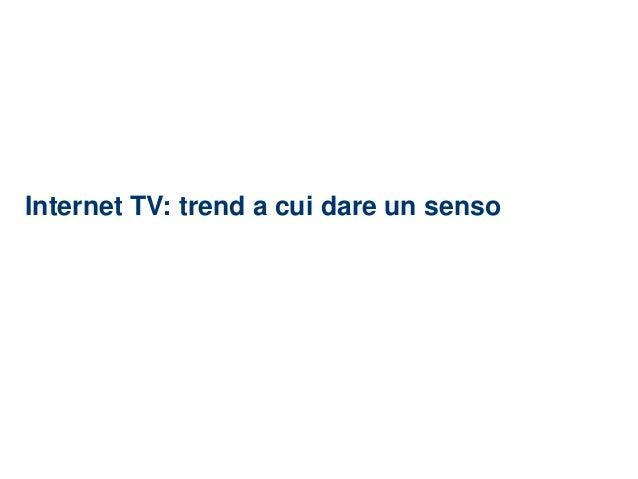 Internet TV: trend a cui dare un senso