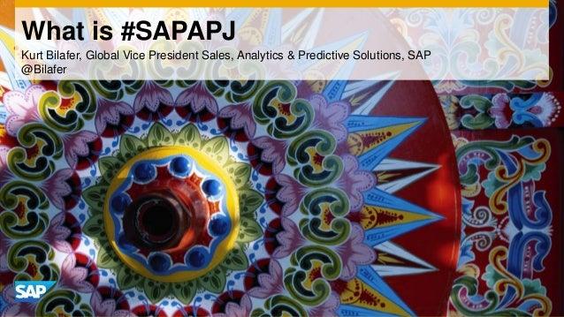 What is #SAPAPJ Kurt Bilafer, Global Vice President Sales, Analytics & Predictive Solutions, SAP @Bilafer