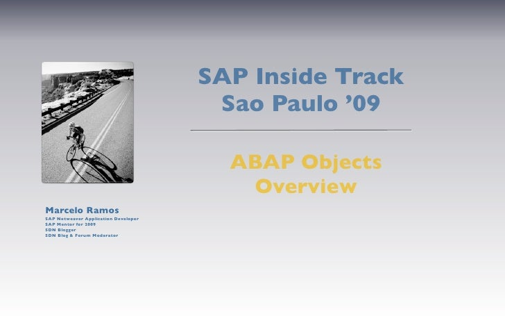SAP Inside Track Sao Paulo '09 - ABAP Objects Overview