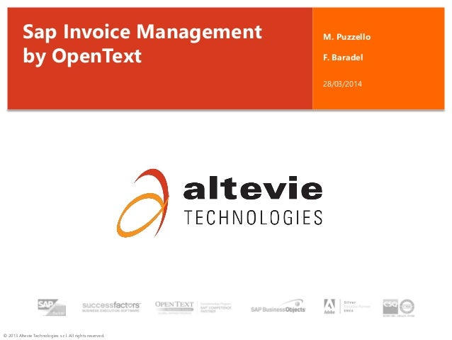 © 2013 Altevie Technologies s.r.l. All rights reserved. Sap Invoice Management by OpenText M. Puzzello F. Baradel 28/03/20...