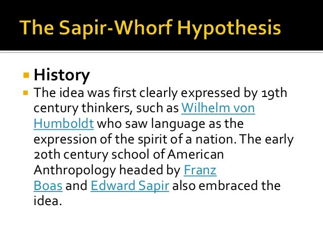 sapir whorf hypothesis examples Concerning the sapir-whorf hypothesis the sapir-whorf hypothesis has been the object of a serious and, at times, nasty debate whorf has been accused of being a.