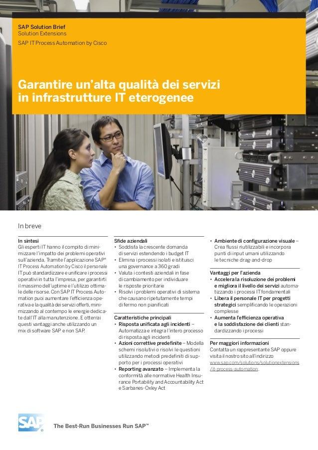 SAP Solution BriefSolution ExtensionsSAP IT Process Automation by CiscoGarantire un'alta qualità dei serviziin infrastrutt...