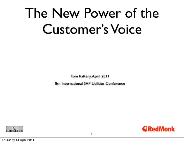 The New Power of the                 Customer's Voice                                  Tom Raftery, April 2011            ...